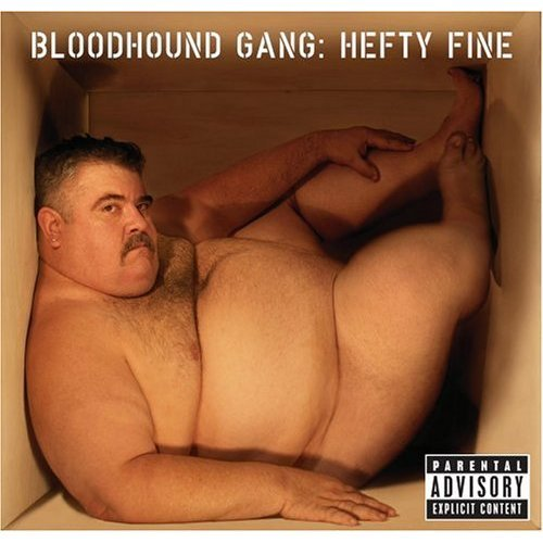 Well, I like this artwork of Bloodhound Gang's, Hefty Fine album.